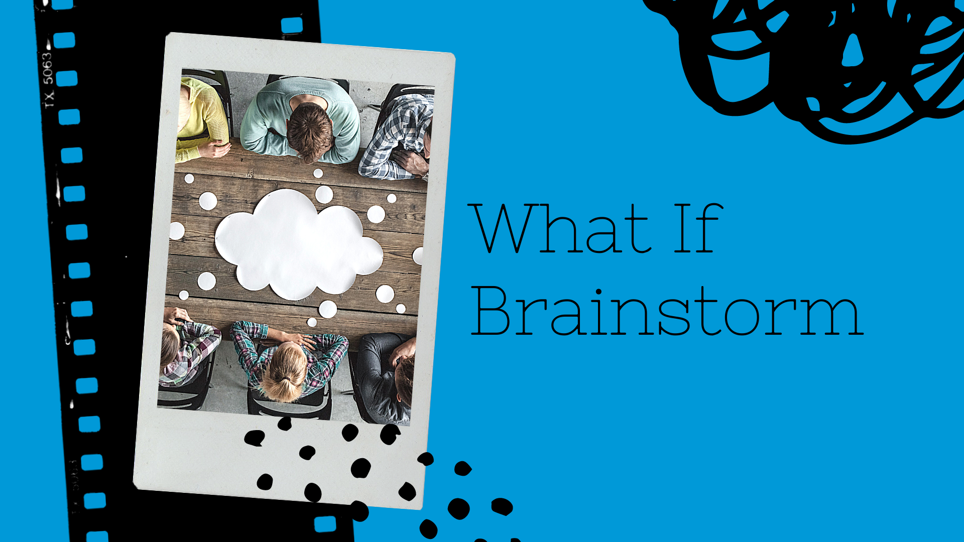 What If Brainstorm
