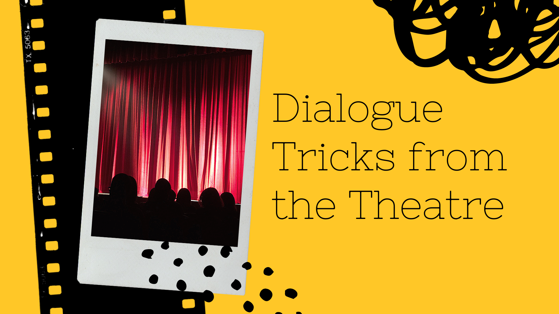 Dialogue Tricks from the Theatre