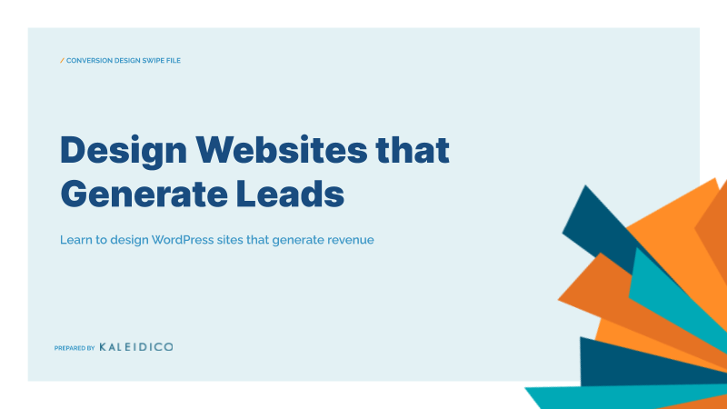 Design Websites that Generate Leads - WC Kent 2020