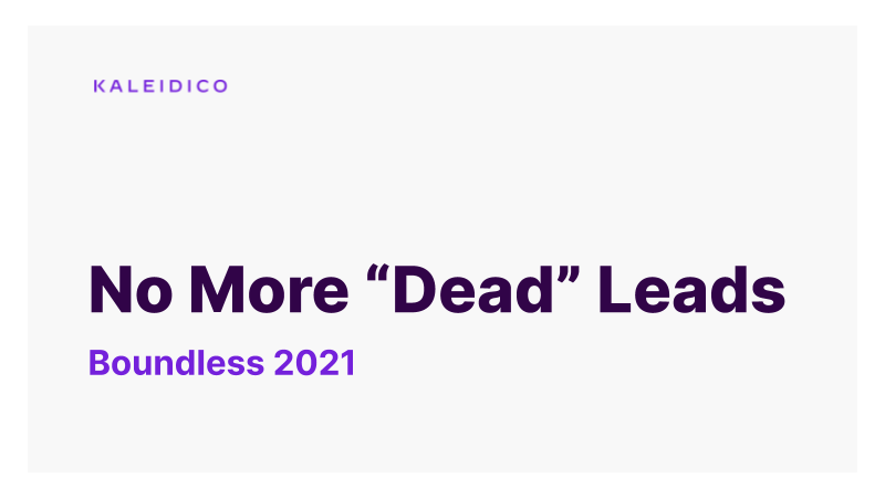 """No More """"Dead"""" Leads - Boundless 2021"""