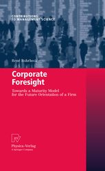 Corporate Foresight: Towards a Maturity Model for the Future Orientation of a Firm