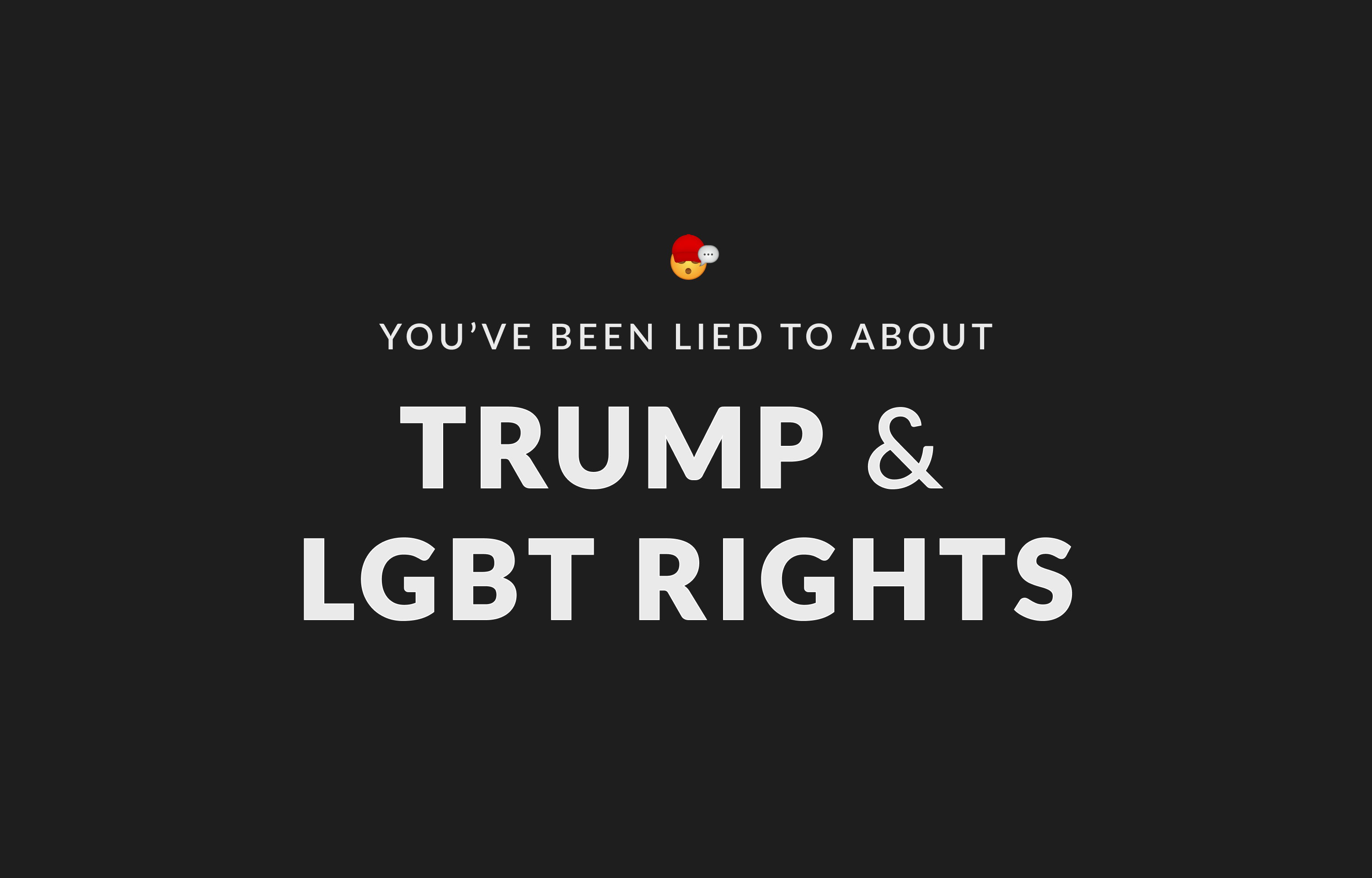 You've Been Lied To About Trump & Gay Rights