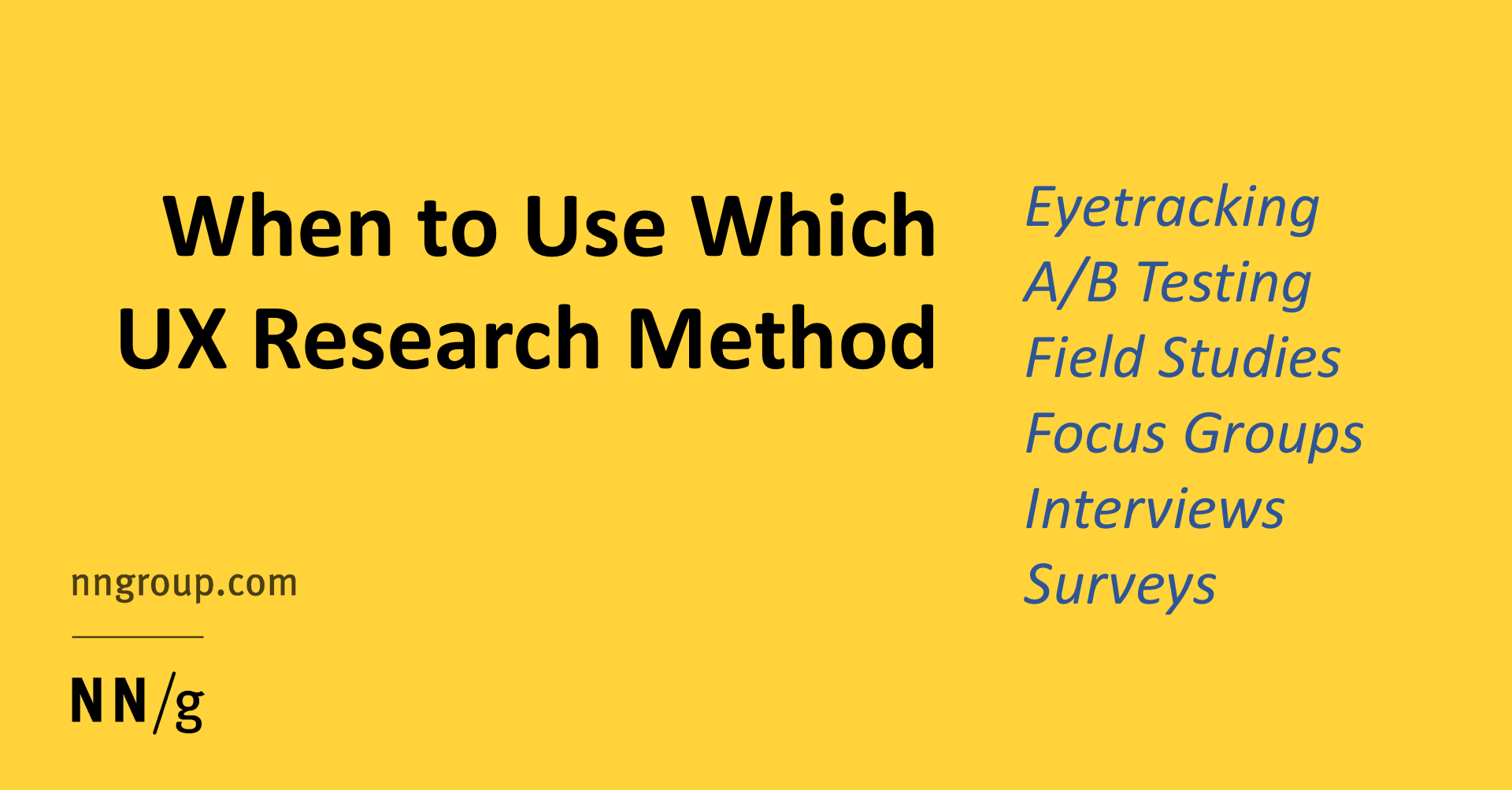 When to Use Which User-Experience Research Methods
