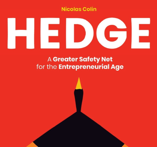 Hedge — A Greater Safety Net for the Entrepreneurial Age by Nicolas Colin